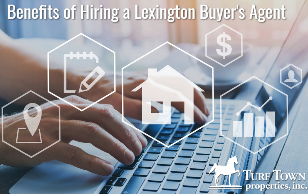 Benefits of hiring a Lexington Buyer's Agent